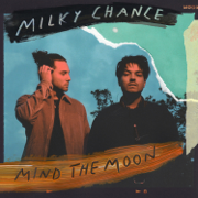 Mind the Moon - Milky Chance - Milky Chance