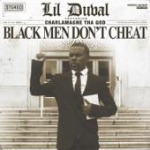 Lil Duval - Black Men Don't Cheat (feat. Charlamagne tha God)