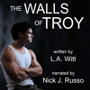 L.A. Witt - The Walls of Troy (Unabridged)  artwork