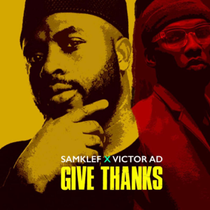Samklef - Give Thanks feat. Victor AD