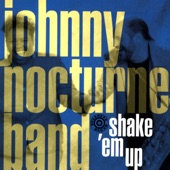 Johnny Nocturne Band - What A Way To Go