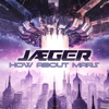 Jaeger - How About Mars artwork