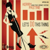 Kerry Pastine and the Crime Scene - Let's Do This Thing