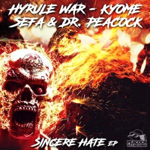Hyrule War & Sefa - Sincere Hate