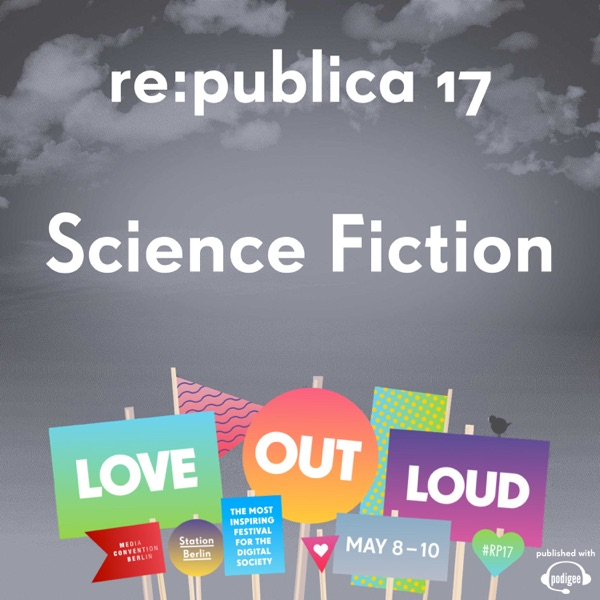 Sci-fi & VR: Narratives of the Future by re:publica 17