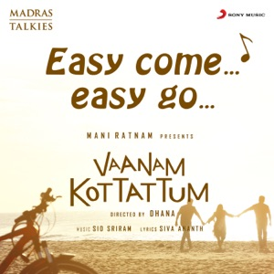 VAANAM KOTTATTUM - Easy Come Easy Go Chords and Lyrics