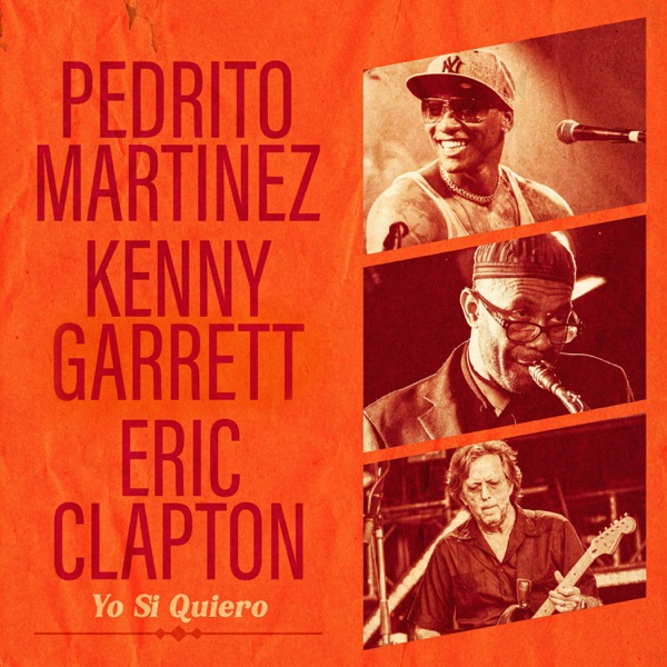 Yo Si Quiero (feat. Eric Clapton & Kenny Garrett) - Single