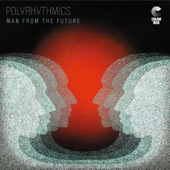 Polyrhythmics - Man from the Future