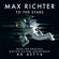"""To the Stars (From """"Ad Astra"""" Soundtrack) - Max Richter"""