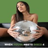 When House Meets Disco Vol. 4