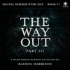 The Way Out: Part 3: Warhammer Horror (Original Recording) - Rachel Harrison