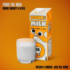 Robbie Doherty & Keees. - Pour the Milk