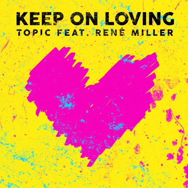 Keep On Loving (feat. René Miller) - Single