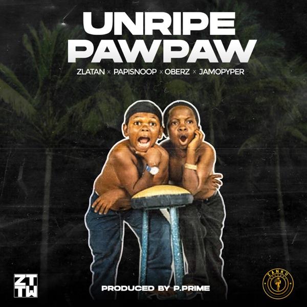 Unripe Pawpaw (feat. Oberz) - Single