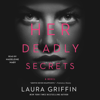 Laura Griffin - Her Deadly Secrets (Unabridged)  artwork
