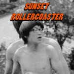 Sunset Rollercoaster - I Know You Know I Love You