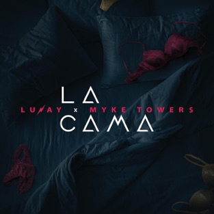 Lunay & Myke Towers – La Cama – Single [iTunes Plus AAC M4A]