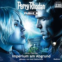 Imperium am Abgrund - Perry Rhodan - Neo 220 (Ungekürzt)