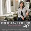Rockstar Doctor Life  Chiropractic Life & Practice