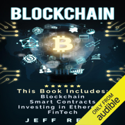 Blockchain: 4-in-1 Bundle: Blockchain, Smart Contracts, Investing in Ethereum, FinTech (Unabridged)