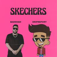 DripReport & Badshah - Skechers