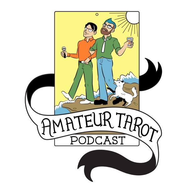 Amateur Tarot Pod: A Mystical Comedy Advice Show