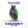 b.u.g. mafia - 8 Zile Din 7 (feat. AMI) artwork