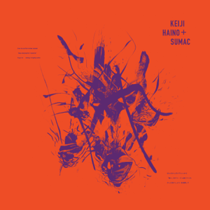 """Sumac & Keiji Haino - Even for Just the Briefest Moment Keep Charging This """"Expiation"""" Plug in to Making It Slightly Better (Live)"""