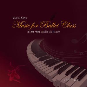 Eun Soo Kim - Music for Ballet Class, Vol. 13 (Ballet du Soirée)