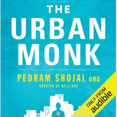 The Urban Monk: Eastern Wisdom and Modern Hacks to Stop Time and Find Success, Happiness, and Peace (Unabridged)