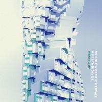 Waking Up - MJ COLE-CEDRIC GERVAIS-FREYA RIDINGS