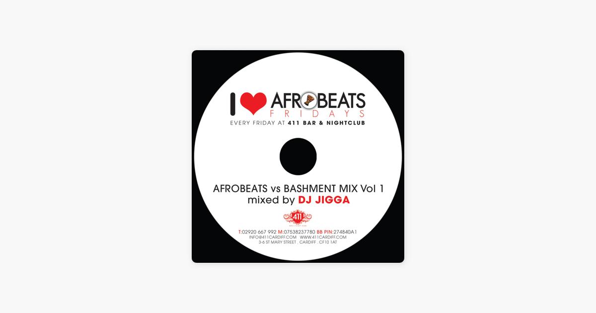DJ JIGGA Podcast Mixes: DJ JIGGA PRESENTS AFROBEATS VS BASHMENT VOL