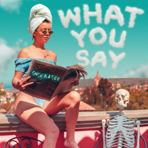What You Say - Single