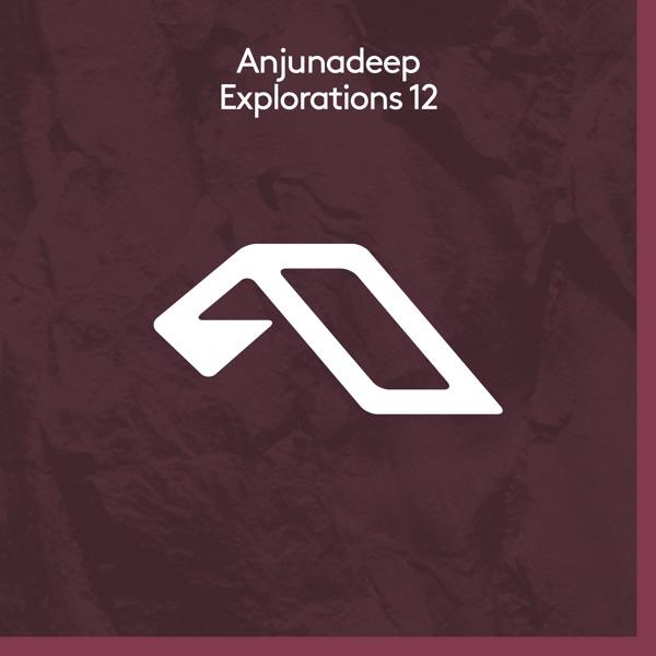 Anjunadeep Explorations 12
