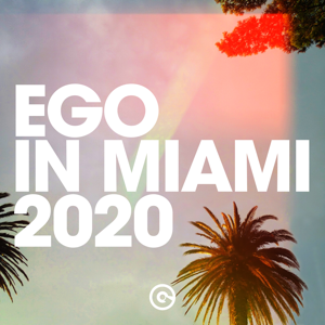 Artisti Vari - Ego in Miami 2020