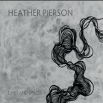 Heather Pierson - Lines and Spaces
