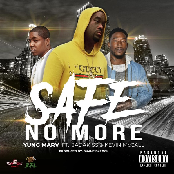 Safe No More (feat. Jadakiss & Kevin McCall) - Single
