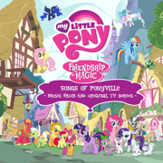 Songs of Ponyville (Music from the Original TV Series) - My Little Pony - My Little Pony