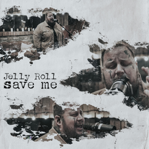 Jelly Roll - Save Me