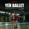 Ankur Tewari - Yeh Ballet (Original Soundtrack From The Netflix Film)