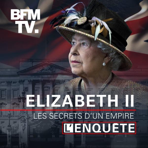 Elizabeth II, les secrets d'un empire