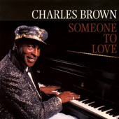 Charles Brown - Someone to Love