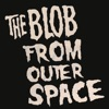 Blob From Outer Space I - EP