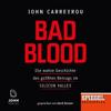 John Carreyrou - Bad Blood: Die wahre Geschichte des größten Betrugs im Silicon Valley  artwork