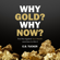 E.B. Tucker - Why Gold? Why Now?: The War Against Your Wealth and How to Win It (Unabridged)
