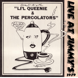 Little Queenie & the Percolators - Live at Jimmy's (1979)