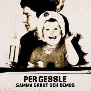 Per Gessle - Samma skrot och demos