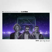 God Only Knows (Gattüso Remix) - for KING & COUNTRY