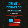 Glenn Simpson & Peter Fritsch - Crime in Progress: Inside the Steele Dossier and the Fusion GPS Investigation of Donald Trump (Unabridged)  artwork