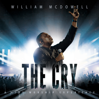 William McDowell - The Cry: A Live Worship Experience artwork